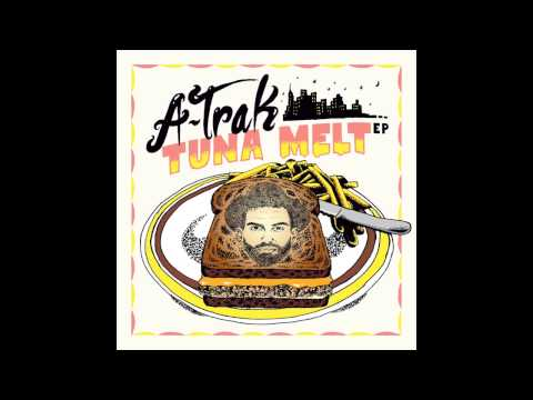A-Trak &amp; Tommy Trash - Tuna Melt