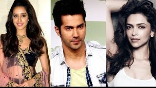 Varun Dhawan Wants To Marry Shraddha Kapoor But Kill Deepika Padukone, Know Why?
