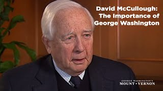 David McCullough Interview: The Importance of George Washington