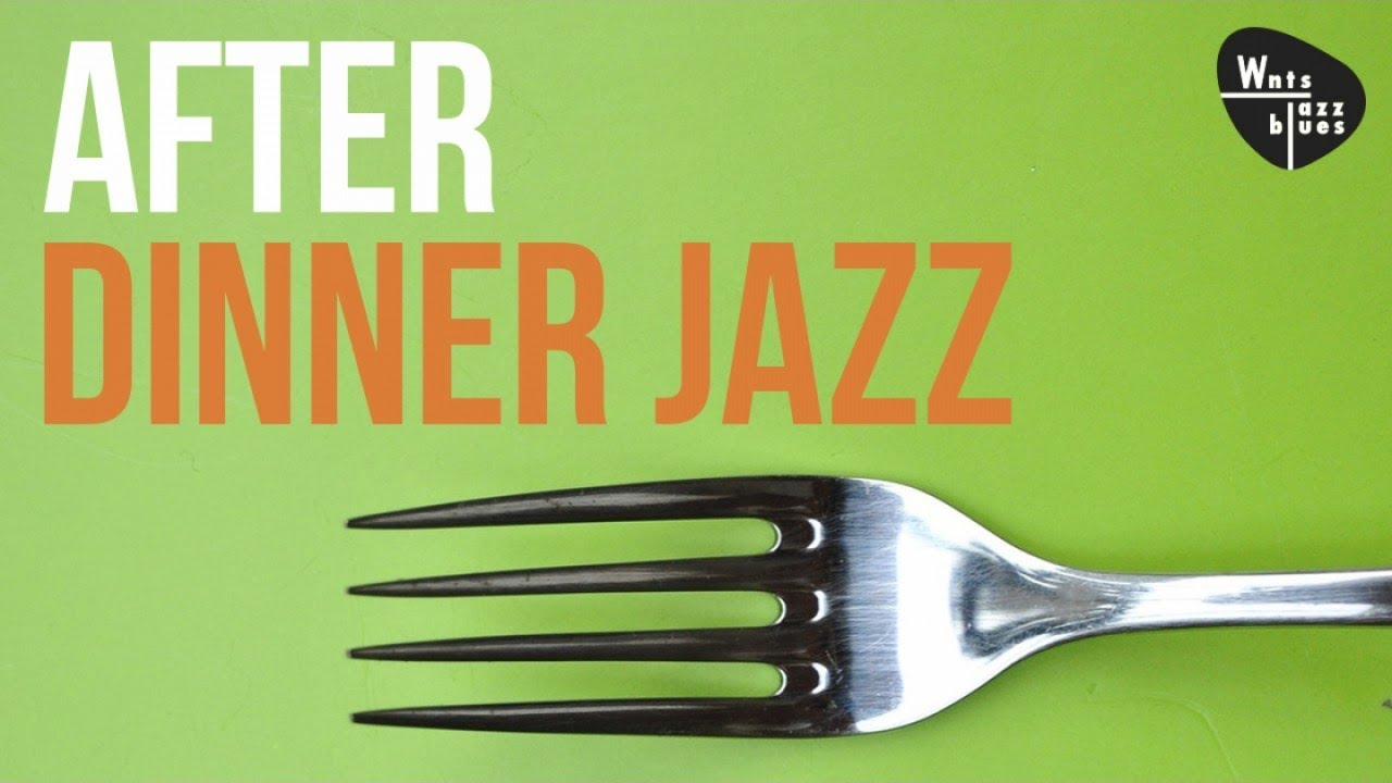 After Dinner Jazz - 2hrs Playlist, Jazz Lounge & Relaxing Music