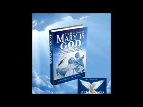Is Mary God?