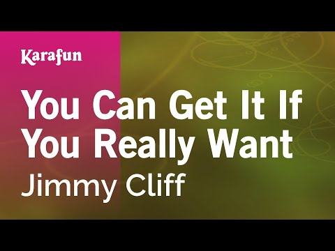 Karaoke You Can Get It If You Really Want - Jimmy Cliff