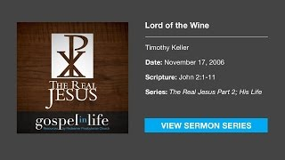 Lord of the Wine – Timothy Keller [Sermon]