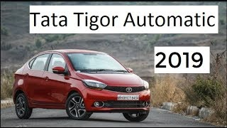 Tata Tigor Automatic 2019   XMA   XZA+   Price   Colour   New Features