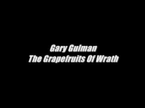 Gary Gulman-The Grapefruits Of Wrath