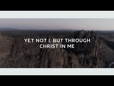 Selah - Yet Not I, But Through Christ In Me (Official Lyric Video)