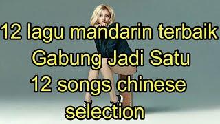 12 lagu mandarin terbaik Gabung Jadi Satu