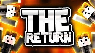 THE RETURN..