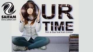 TICLI & GAS FEAT. KURT CALLEJA - OUR TIME