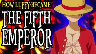 How Luffy Became The Fifth Emperor | One Piece Discussion