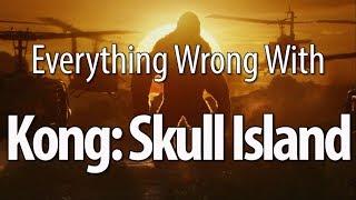 Everything Wrong With Kong: Skull Island