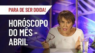 HORÓSCOPO DE ABRIL PARA TODOS OS SIGNOS - MÁRCIA FERNANDES   PARA DE SER DOIDA