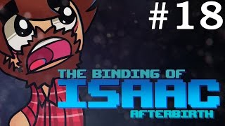 The Binding of Isaac: Afterbirth - Episode 18 - DAY LATE