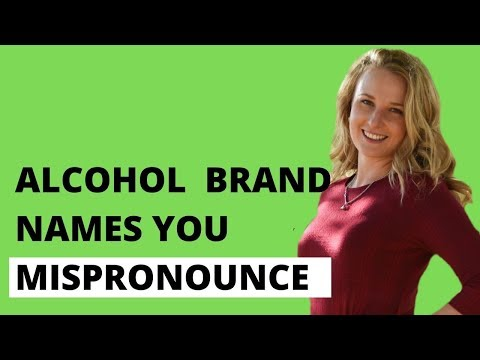 HOW TO PRONOUNCE ALCOHOL BRAND NAMES  -  Advanced English Pronunciation Lesson