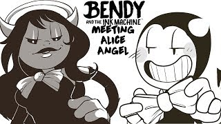 Meeting Alice Angel - Bendy and the Ink Machine
