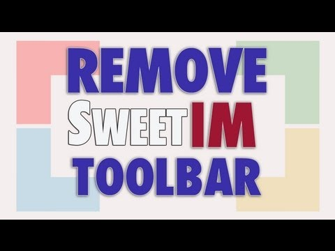 Remove SweetIM Toolbar