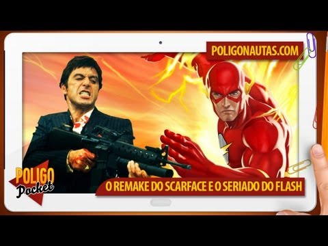 PoligoPocket 55 - O Remake de Scarface e o Seriado do Flash