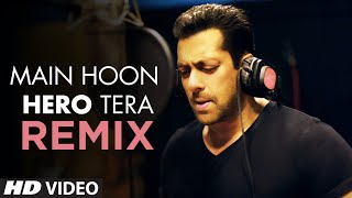 'Main Hoon Hero Tera (Remix)' VIDEO Song - Salman Khan | Hero | T-Series