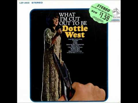 Dottie West-What I'm Cut Out To Be