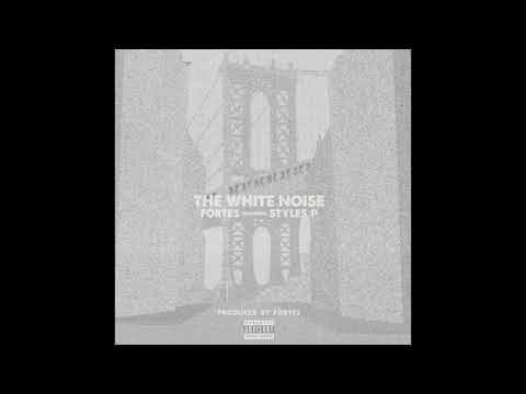 Fortes - The White Noise (featuring Styles P) (produced by Fortes)
