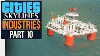 Cities: Skylines Industries   OIL INDUSTRY (#10)