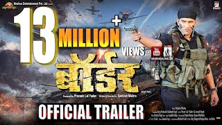 "BORDER | Bhojpuri Movie | Official Trailer | Dinesh Lal Yadav ""Nirahua"", Aamrapali Dubey"