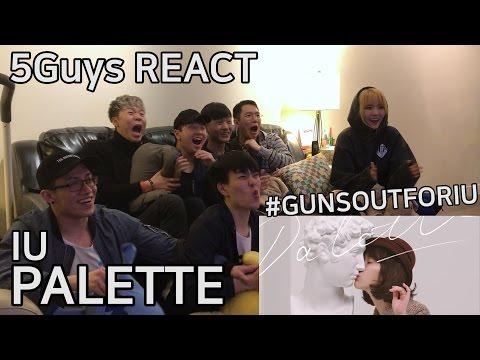 [I LIKE U TOO] IU (아이유) - Palette (팔레트) (ft. G-DRAGON) 5Guys MV REACT W/Everald