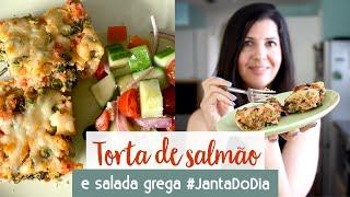 Torta de salmão e salada grega #JantaDoDia | Cozinha da Lu #27