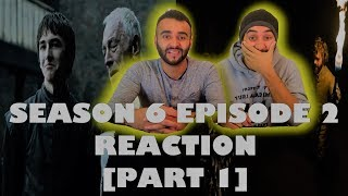 Game of Thrones Season 6 Episode 2 [Part 1] REACTION!!