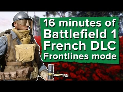 16 minutes of Battlefield 1 They Shall Not Pass gameplay - Frontlines on Soisson