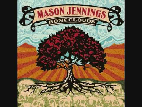 Mason Jennings - Which Way Your Heart Will Go