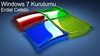 Windows 7 Kurulumu - Windows 7 Nasıl Kurulur