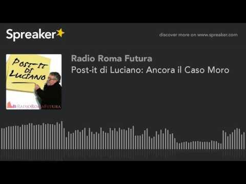 Post-it di Luciano: Ancora il Caso Moro (part 1 di 7)