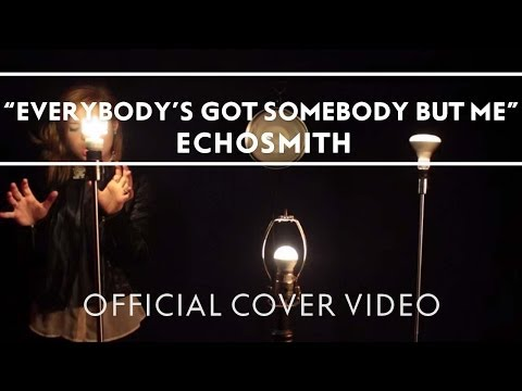 Echosmith - Everybody's Got Somebody But Me