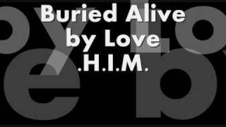 Watch Him Buried Alive By Love video