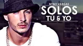 Nyno Vargas - Solos tú y yo (Lyric Video)