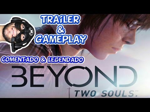E3 2012 Beyond Two Souls Trailer/Gameplay Legendado e Comentado