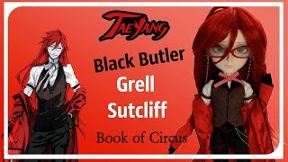 Black Butler Taeyang Grell Sutcliff обзор на куклу Таянг Грелль Сатклифф Book of Circus