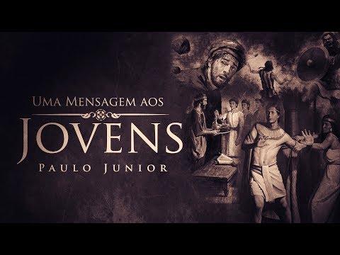 Uma Mensagens Aos Jovens - Paulo Junior