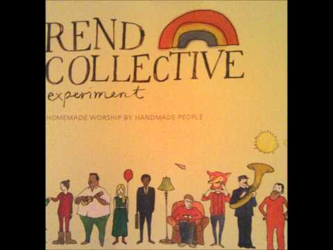 Keep Me Near Rend Collective Experiment
