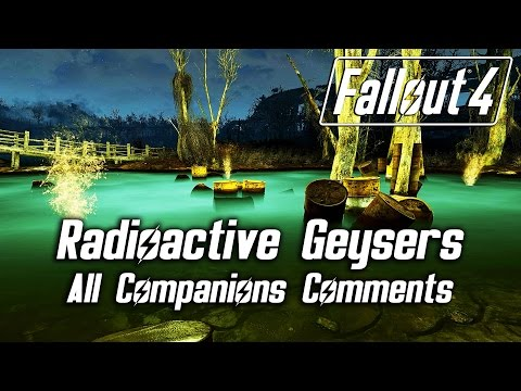Fallout 4 - Radioactive Geyser - All Companions Comments