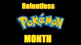 Relentless Pokemon Month (Promo)