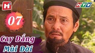 Cay Đắng Mùi Đời - Tập 07 | HTV Phim Tình Cảm Việt Nam Hay Nhất 2018