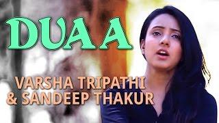 Duaa   Being Indian Music Ft. Varsha Tripathi & Sandeep Thakur   Jai - Parthiv