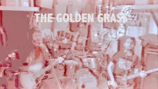 THE GOLDEN GRASS - Get It Together