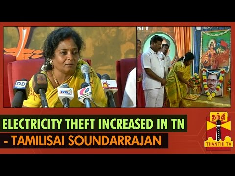 electricity Theft Has Increased In Tamil Nadu - Tamilsai Soundarrajan - Thanthi Tv video