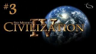 Let's Play Civilization 4 [Civ 4: Part 3]