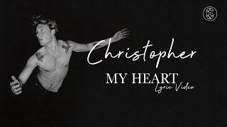 Christopher - My Heart - Lyric Video | 6CAST