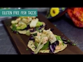 The Recipe Show by Rattan Direct - Gluten-Free Fish Tacos