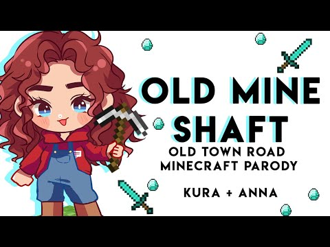 OLD MINE SHAFT (Old Town Road Minecraft Parody) 【covered by Anna & Kuraiinu】